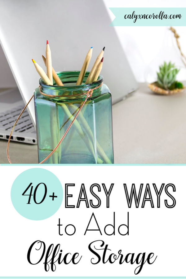 40+ Easy Ways to Add Office Storage | Calyx and Corolla