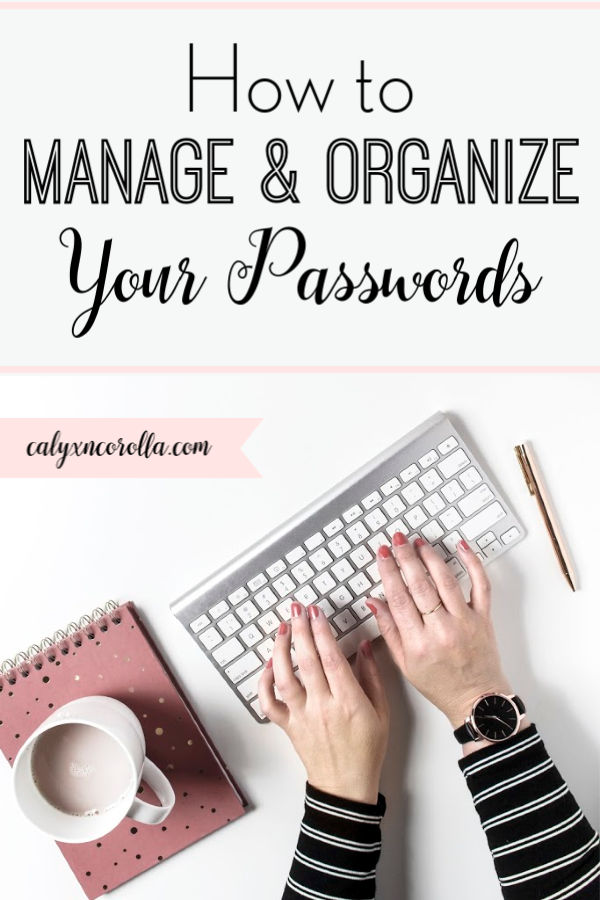 How to Manage and Organize Your Passwords | Calyx and Corolla