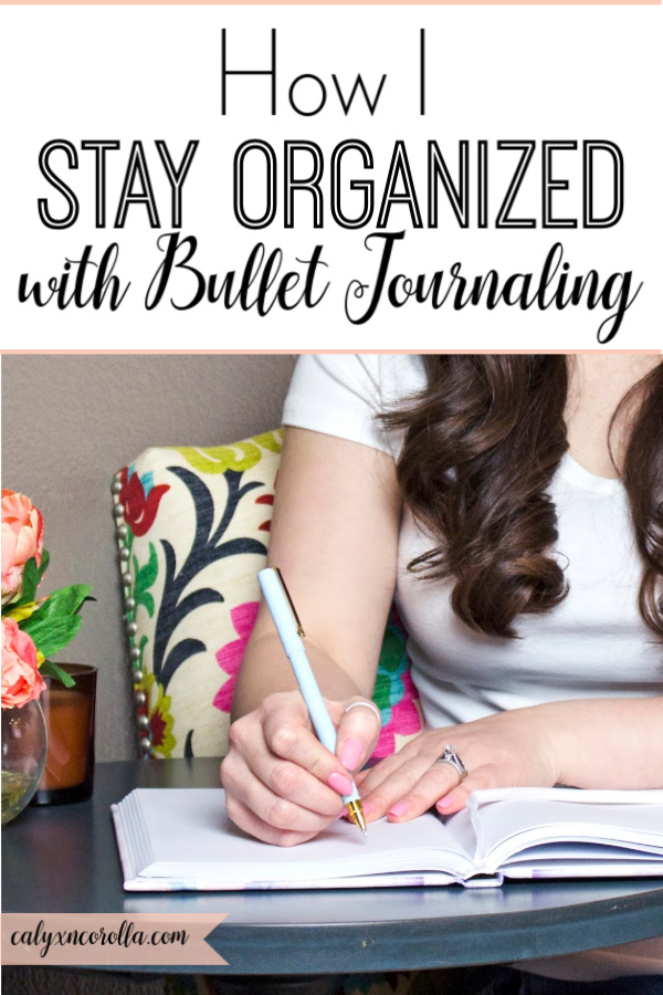 How I Stay Organized with Bullet Journaling   Calyx and Corolla