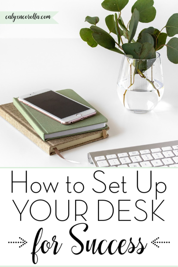 How to Set Up Your Desk for Success   Calyx and Corolla