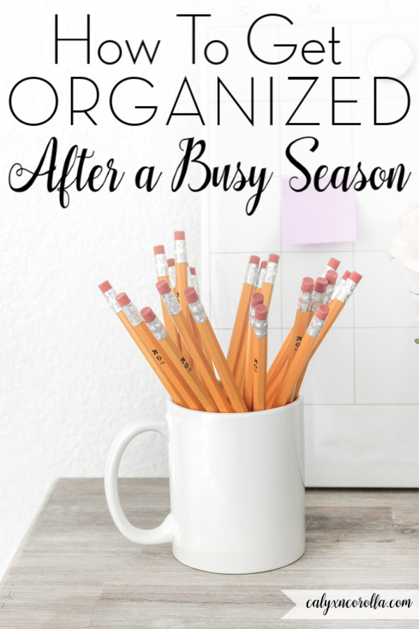 How to Get Organized After a Busy Season | Calyx and Corolla
