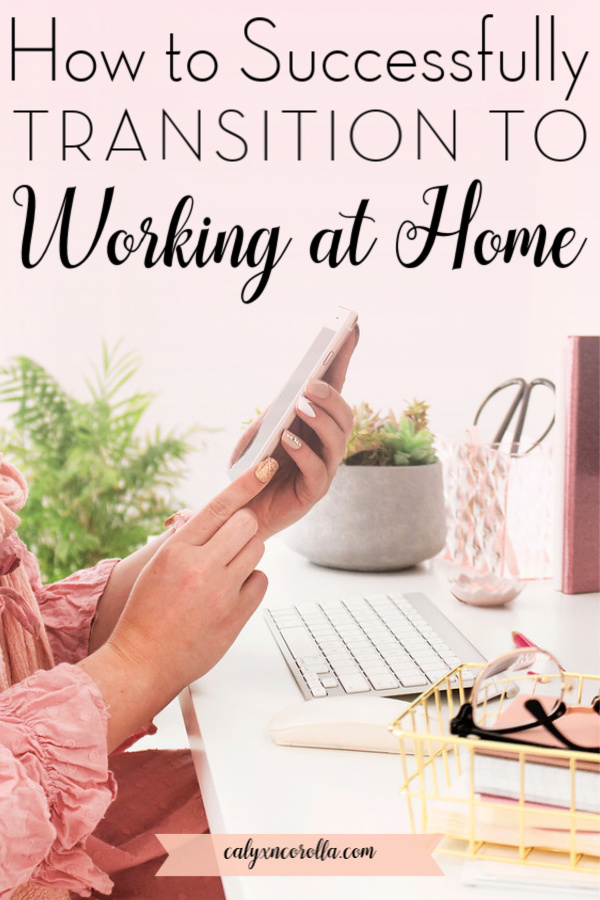 How to Successfully Transition to Working at Home | Calyx and Corolla