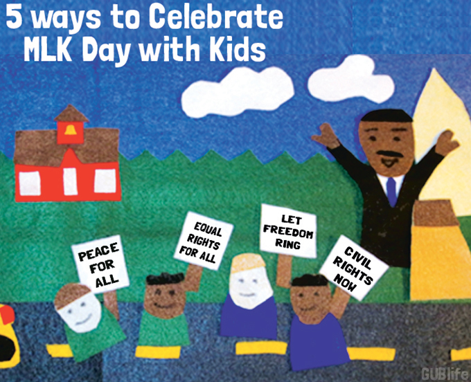 5 Ways to Celebrate Martin Luther King Jr. Day with Kids