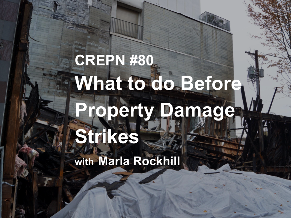 CREPN #80 What to do Before Property Damage Strikes with Marla Rockhill