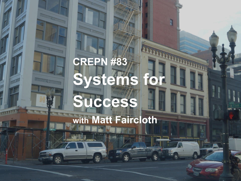 CREPN #83 Systems for Success with Matt Faircloth