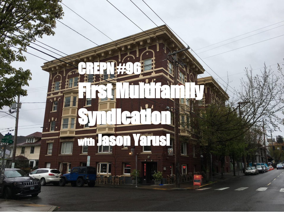 CREPN #96 First Multifamily Syndication with Jason Yarusi