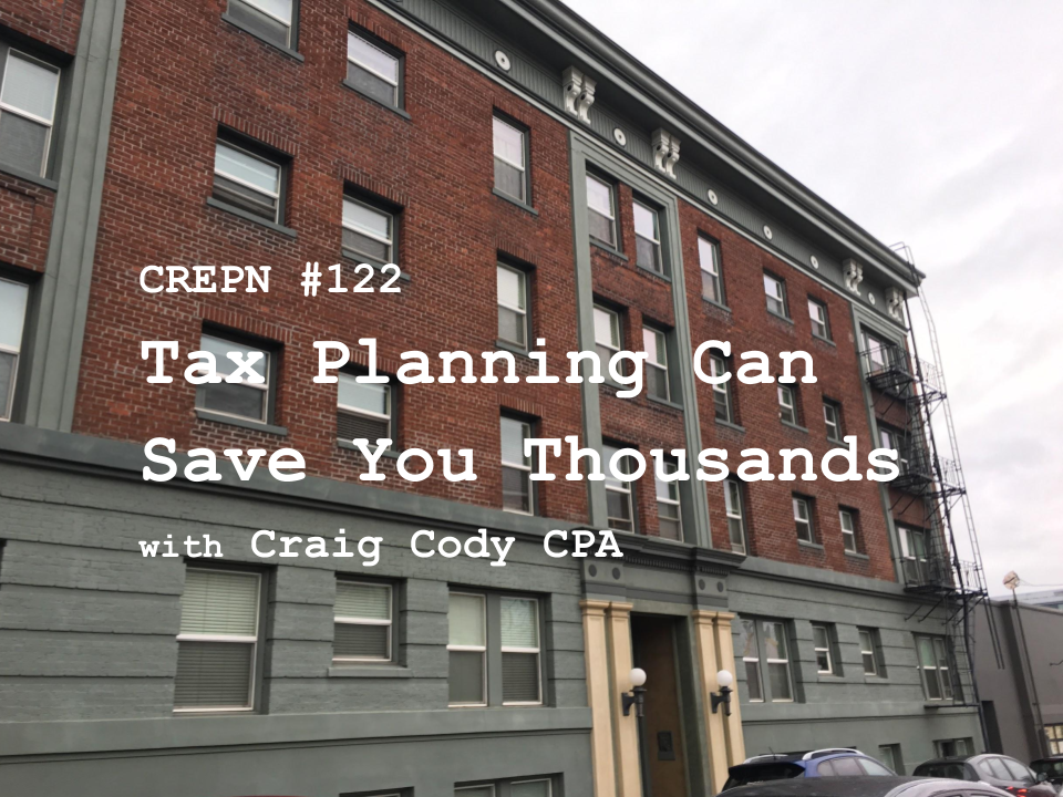 CREPN #122 - Tax Planning Can Save You Thousands with Craig Cody CPA