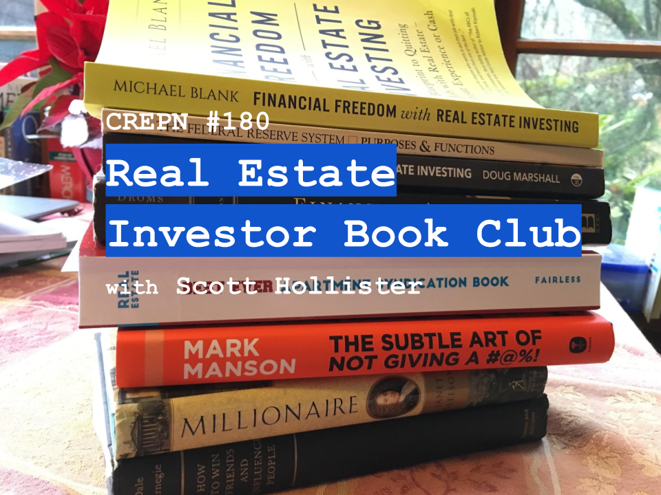 CREPN #180 - Real Estate Investor Book Club with Scott Hollister