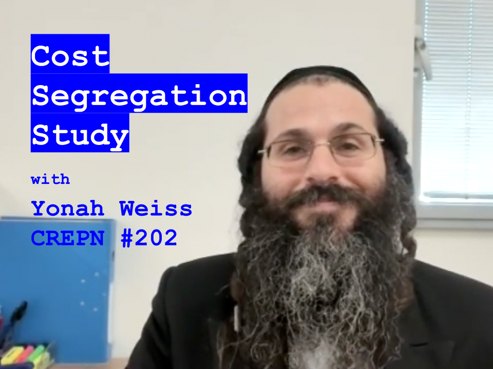 Cost Segregation Study with Yonah Weiss - CREPN #202
