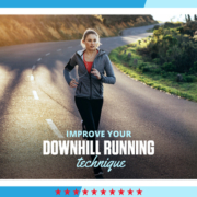 Female runner runs on a road with a downhill grade. Text on design reads Improve Your Downhill Running Technique. Learn more at https://downhilltodowntown.com/improve-your-downhill-running-technique/