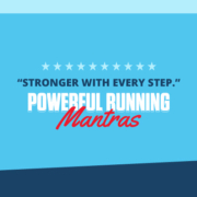 Text on design reads Powerful Running Mantras. Read more at https://downhilltodowntown.com/running-mantras/