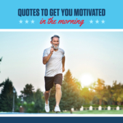 Male runner runs in the morning as the sun rises above the tree line. Text on design reads Quotes to Get You Motivated in the Morning. Read more at https://downhilltodowntown.com/motivated-in-the-morning/