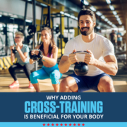 Group of three works out by lifting weights in the gym. Text on design reads Why Adding Cross-Training is Beneficial for Your Body. Read more at https://downhilltodowntown.com/cross-training-is-beneficial/