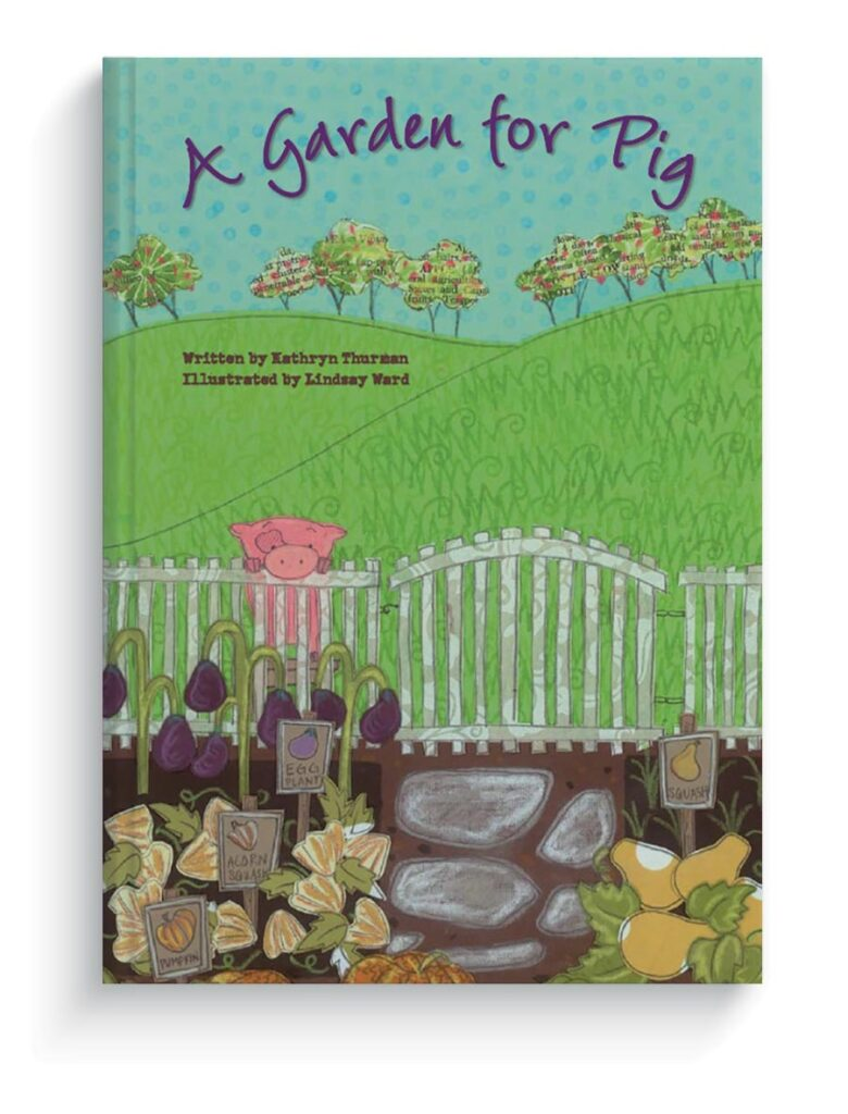 A Garden for Pig by Kathryn Thurman