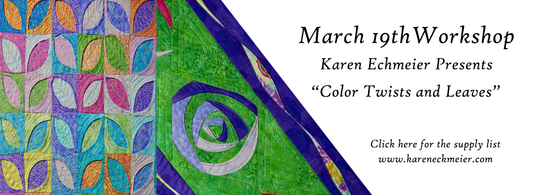 Karen Echmeire Workshop March 19 Color Twists and Leaves