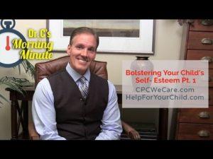 Bolstering Your Child's Self-Esteem Pt . 1 - Dr. Cs Morning Minute 115