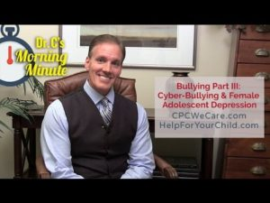 Bullying Part III: Cyber Bullying and Female Adolescent Depression - Dr. C's Morning Minute 126