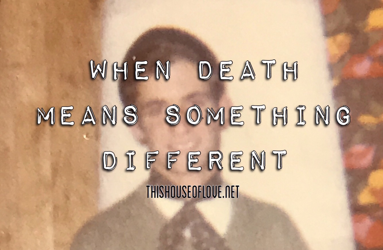 When Death Means Something Different