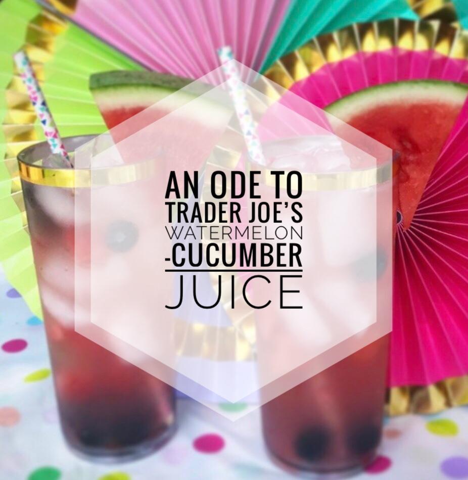 An Ode to Trader Joe's Watermelon-Cucumber Juice