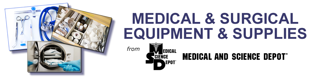 Medical and Surgical Equipment and Supplies from Medical and Science Depot