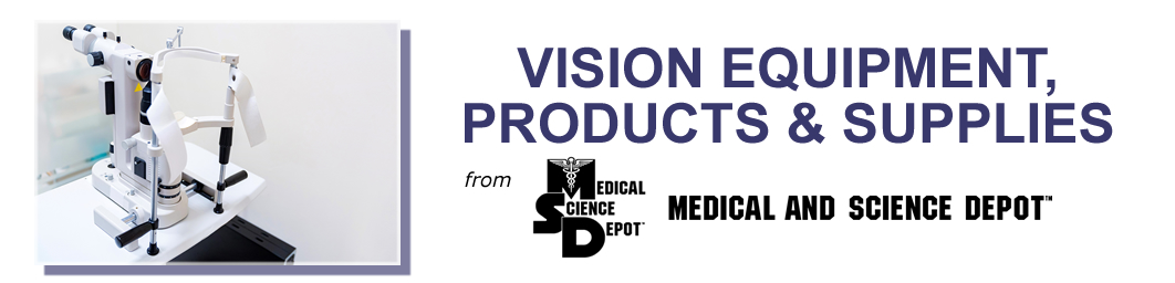 Vision Equipment, Products and Supplies from Medical and Science Depot