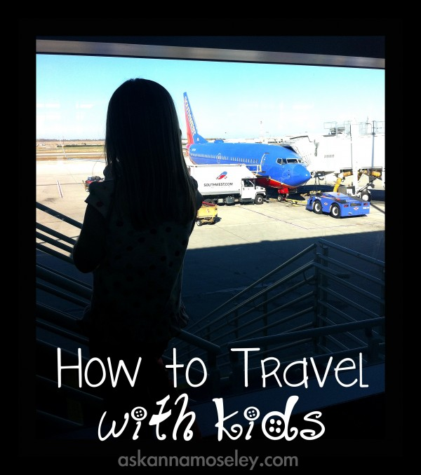 How to travel with kids - Ask Anna
