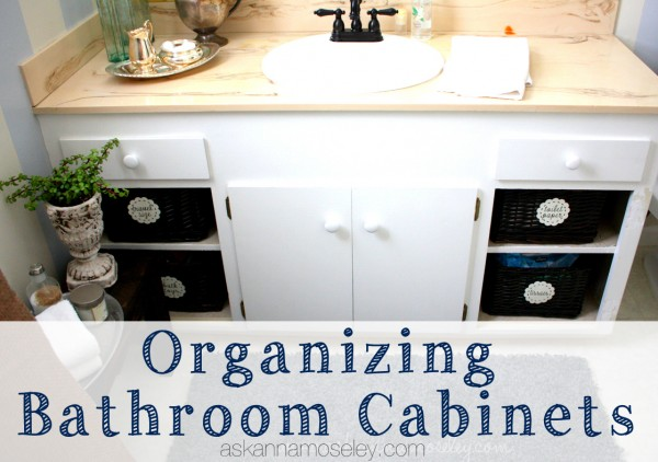 Organizing bathroom cabinets - Ask Anna