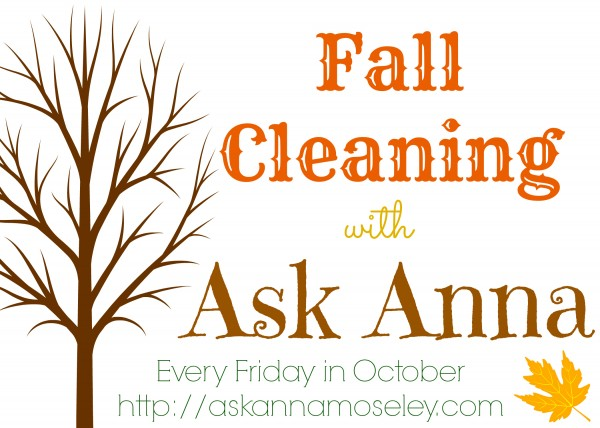 Fall Cleaning - Ask Anna