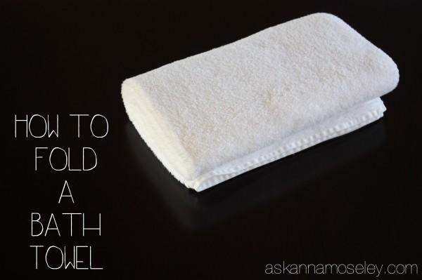How to fold a bath towel - Ask Anna