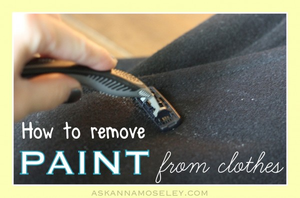 How to remove paint from clothes - Ask Anna