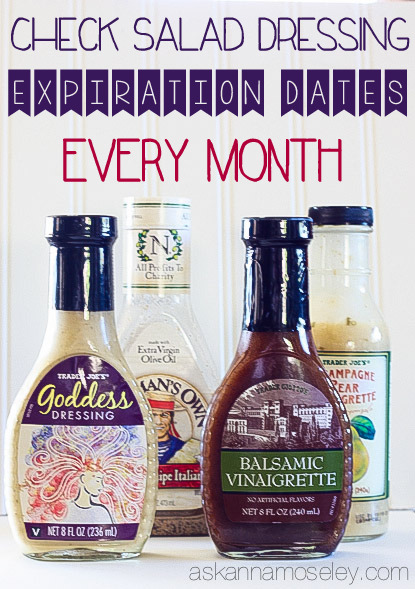 Did you know you should check salad dressing expiration dates every month - Ask Anna