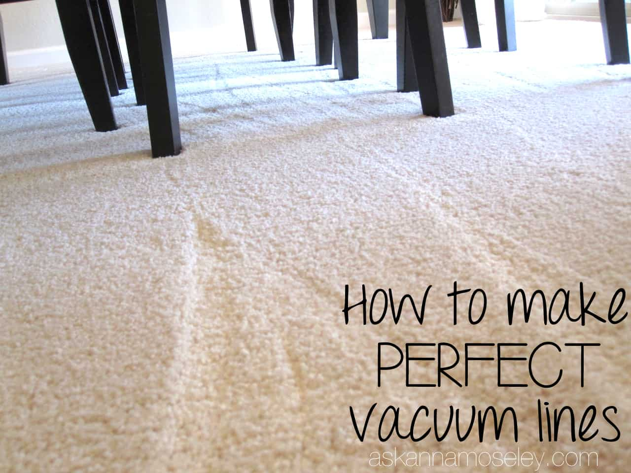 Tips and a video tutorial for how to make perfect vacuum lines - Ask Anna