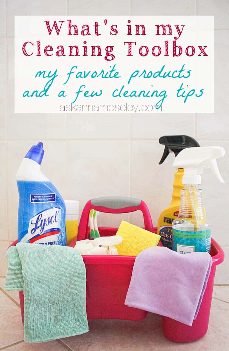 What's in my cleaning toolbox, my favorite products and a few cleaning tips - Ask Anna