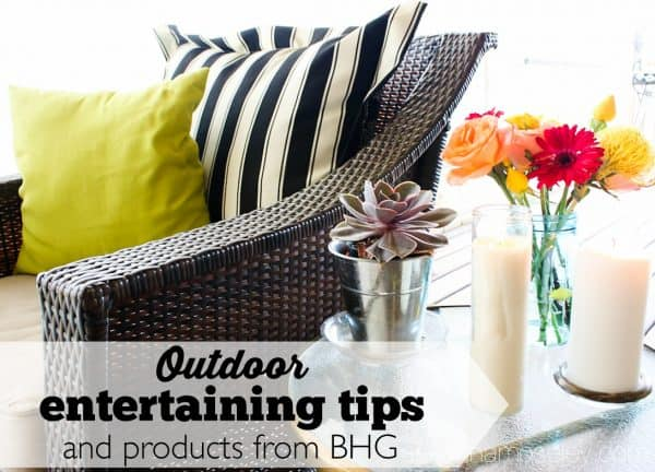 Outdoor entertaining tips and product ideas from BHG - Ask Anna