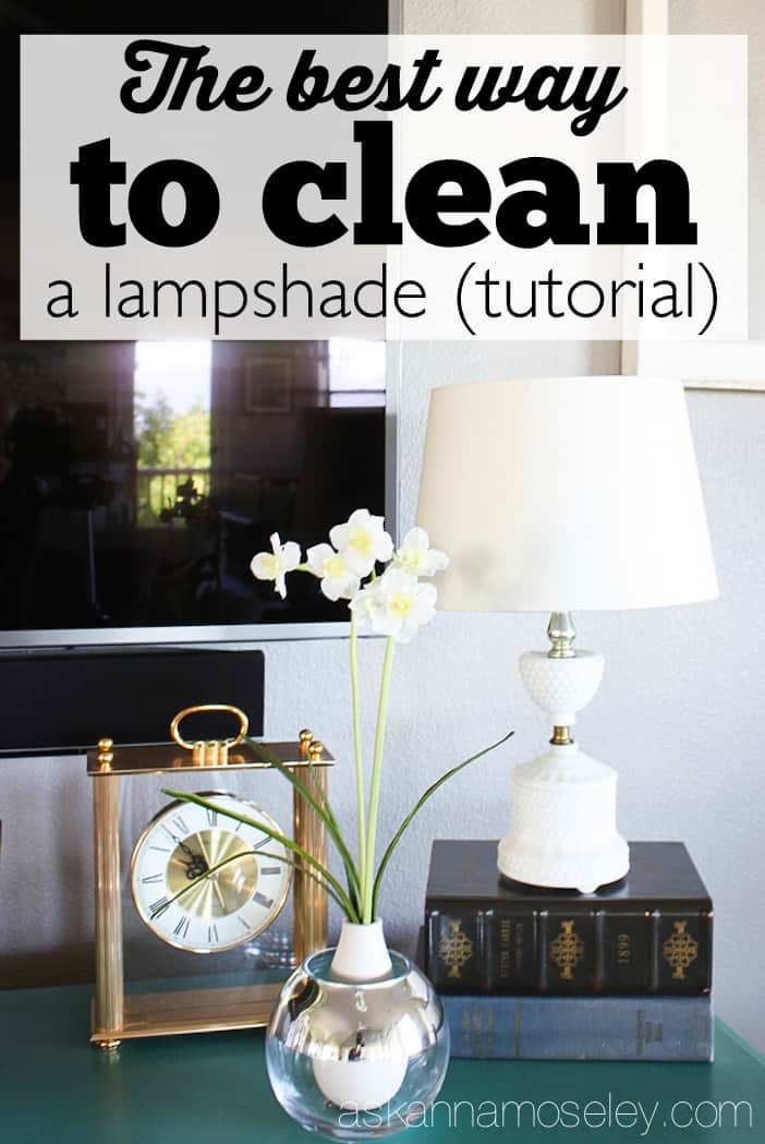 The best way to clean a lampshade (tutorial) - Ask Anna