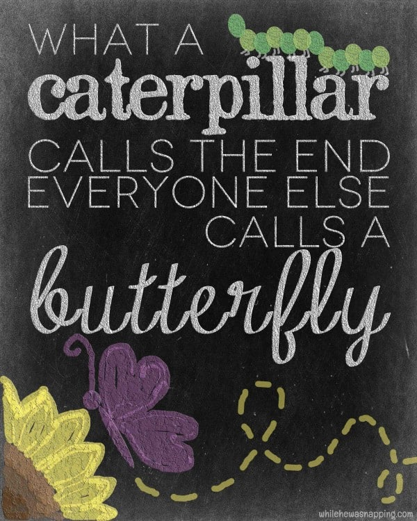 """""""...everyone else calls a butterfly"""" FREE printable quote - Ask Anna"""