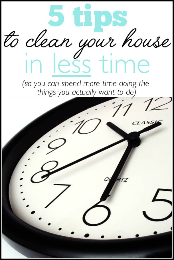 5 tips to clean your house in less time, so you can spend more time doing what you actually want to do   Ask Anna