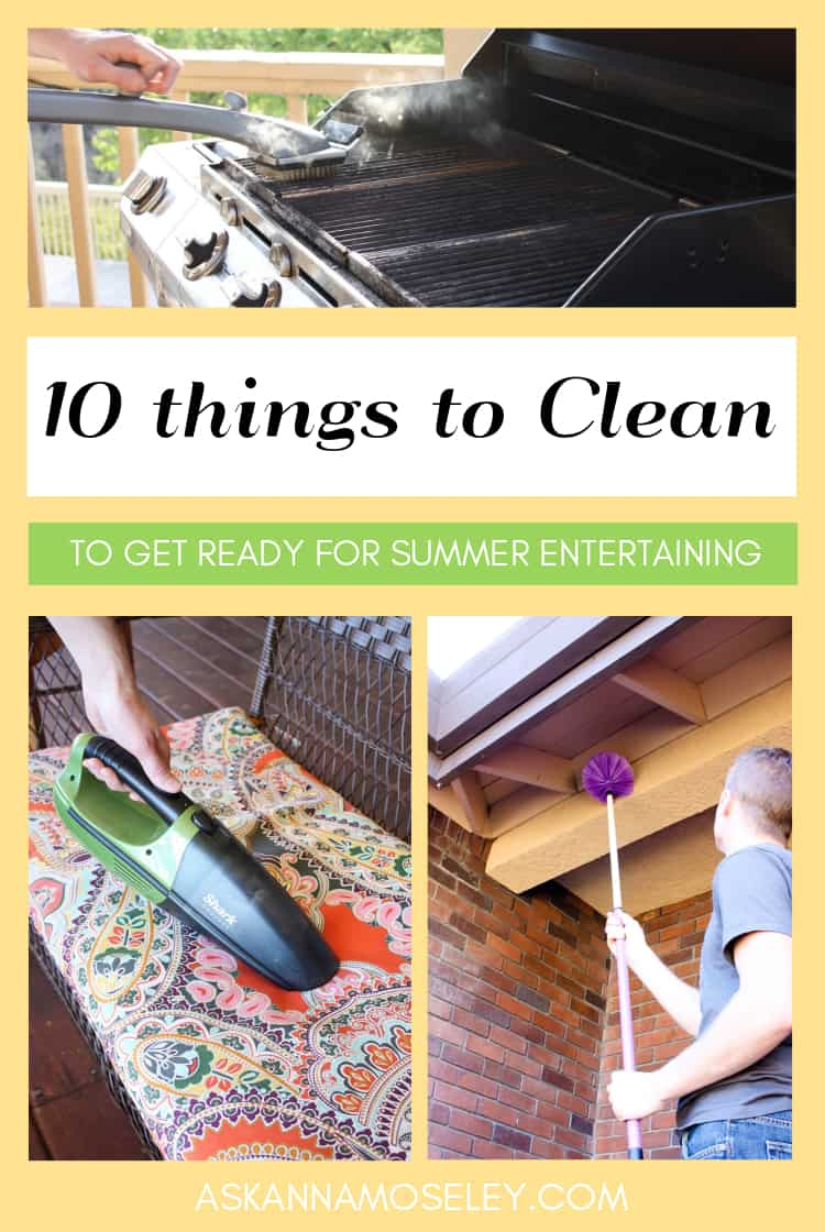 Summer is here and it's time to get ready for outdoor entertaining! Here are 10 things to clean to get ready for summer BBQ's and all your time outside! | Ask Anna