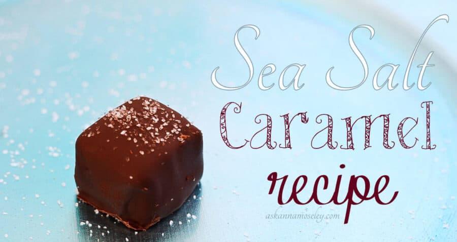 Sea Salt Caramels | Ask Anna