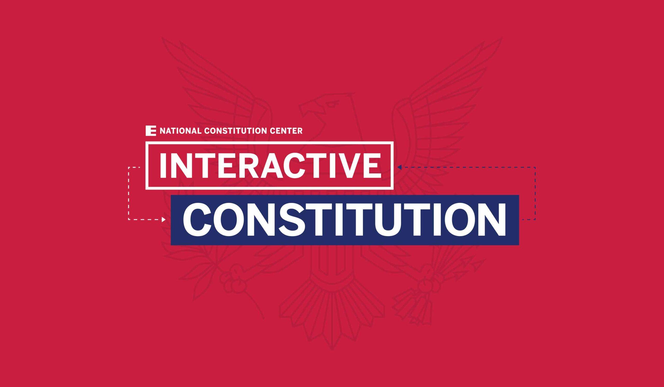 National-Constitution-Center-Interactive-Constitution