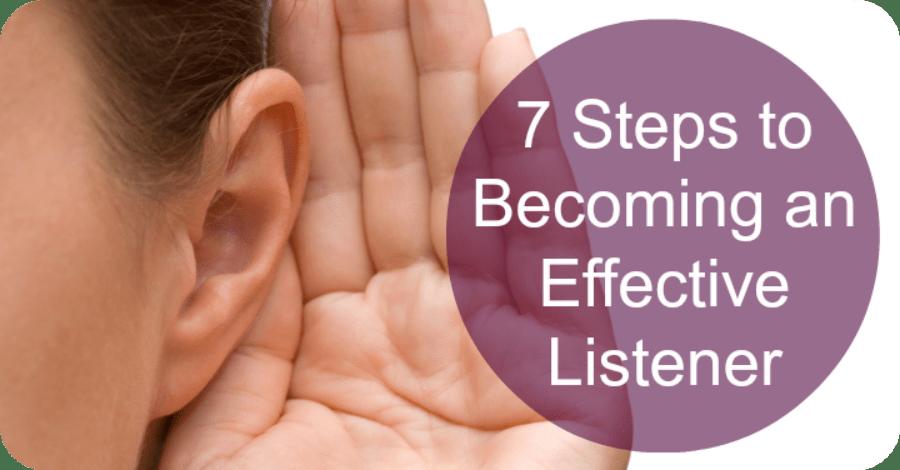 7 Steps To Becoming An Effective Listener - https://healthpositiveinfo.com/7-steps-to-becoming-an-effective-listener