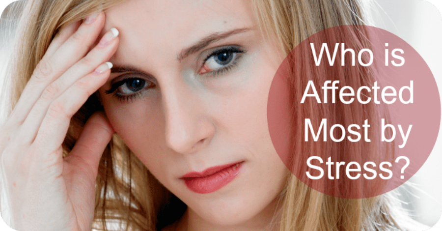 People Who Are Most Affected by Stress