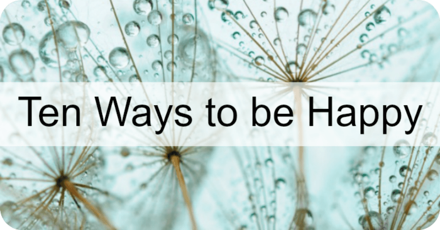 Top Ten Ways to Be Happy