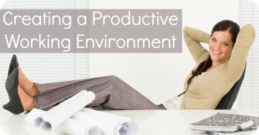 Creating a Productive Work Environment