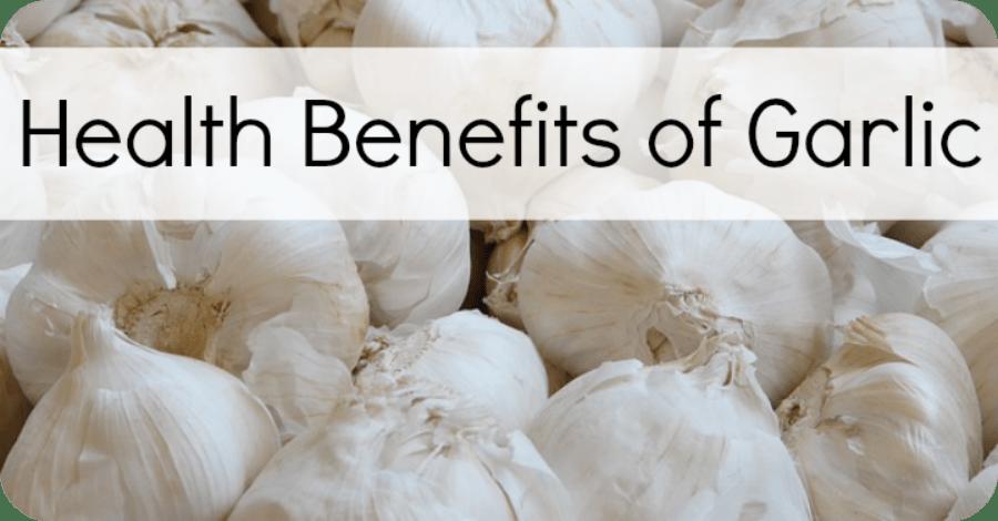 7+ Health Benefits of Garlic