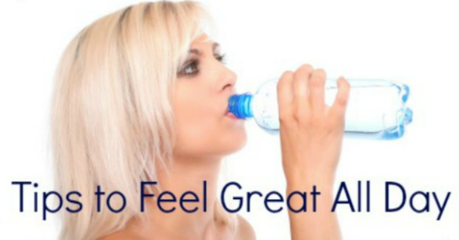 Top Tips to Feel Great All Day - https://healthpositiveinfo.com/tips-to-feel-great-all-day.html