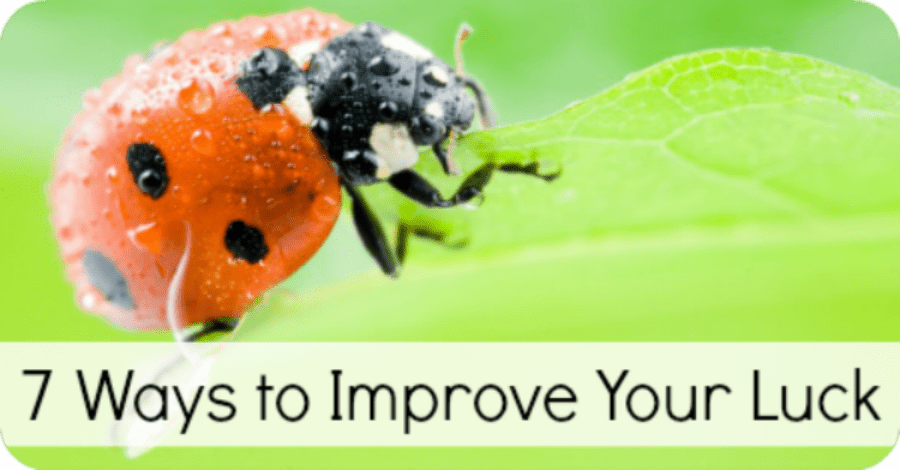 7 Ways to Improve Your Luck