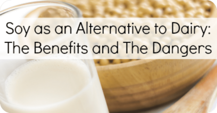 Soy as an Alternative to Dairy: Benefits and Dangers