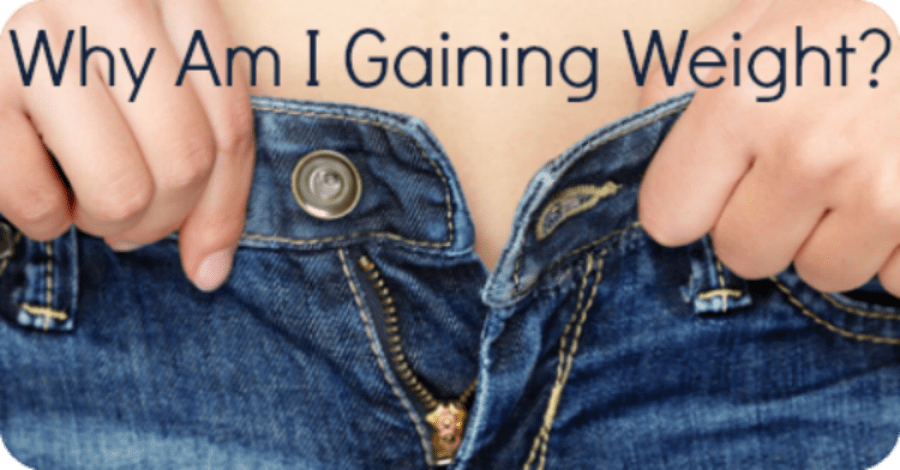 Why Am I Gaining Weight?