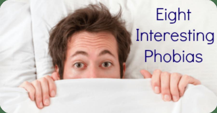 8 Most Interesting Phobias